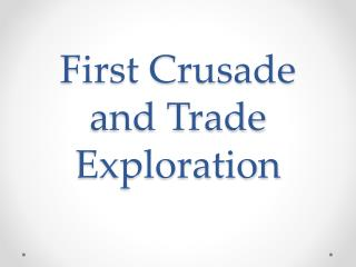 First Crusade and Trade Exploration