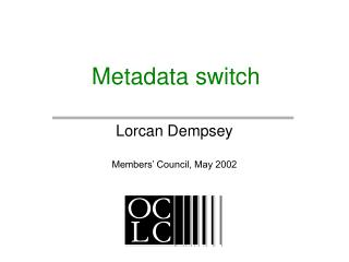 Metadata switch