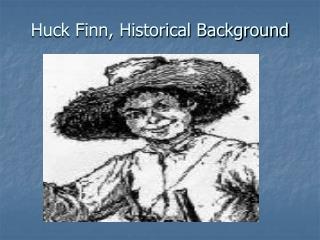 Huck Finn, Historical Background