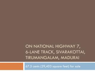 On National Highway 7,  6-lane Track, Sivarakottai, tIRUMANGALAM, Madurai