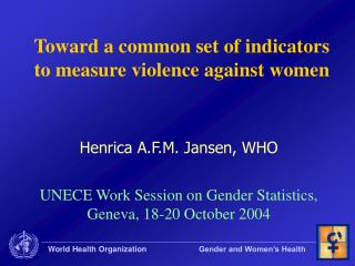 Toward a common set of indicators to measure violence against women