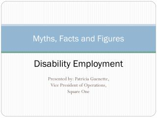 Myths, Facts and Figures