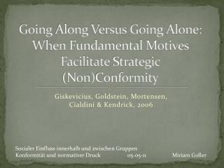 Giskevicius , Goldstein,  Mortensen ,  Cialdini  & Kendrick, 2006