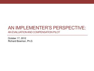 An implementer�s Perspective:  An evaluation and compensation  pilot