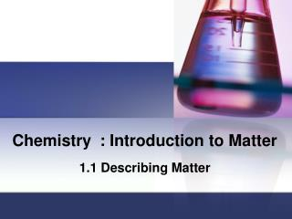 Chemistry: Introduction to Matter