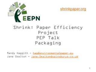 Shrink: Paper Efficiency Project PEP Talk Packaging