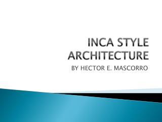 INCA STYLE ARCHITECTURE