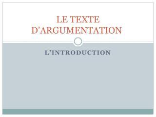 LE TEXTE D'ARGUMENTATION