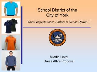"""School District of the  City of York """"Great Expectations:  Failure is Not an Option!"""""""