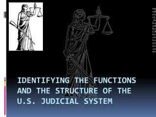 Identifying The Functions and the Structure of the U.S. Judicial System