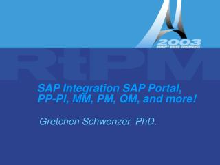 SAP Integration SAP Portal, PP-PI, MM, PM, QM, and more