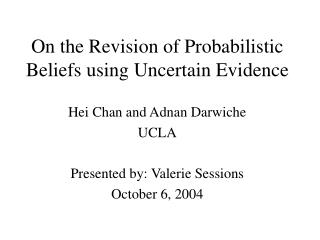 On the Revision of Probabilistic Beliefs using Uncertain Evidence