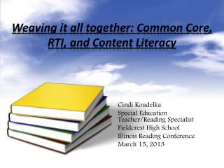 Weaving it all together: Common Core, RTI, and Content Literacy