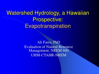 Watershed Hydrology, a Hawaiian Prospective: Evapotranspiration