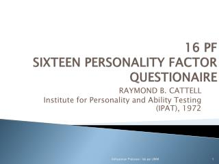16 PF SIXTEEN PERSONALITY FACTOR QUESTIONAIRE