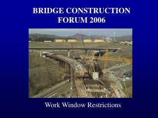 BRIDGE CONSTRUCTION FORUM 2006