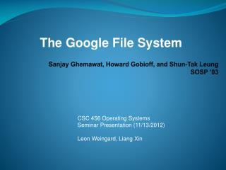 Sanjay  Ghemawat , Howard  Gobioff , and Shun- Tak  Leung  SOSP  �03