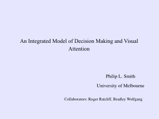 An Integrated Model of Decision Making and Visual Attention