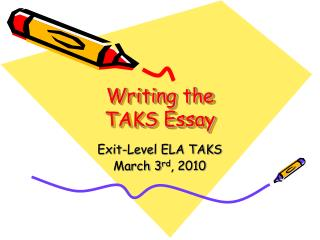 Writing the  TAKS Essay