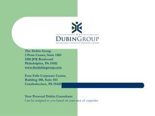 The Dubin Group 2 Penn Center, Suite 1303 1500 JFK Boulevard Philadelphia, PA 19102