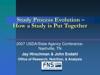 Study Process Evolution – How a Study is Put Together
