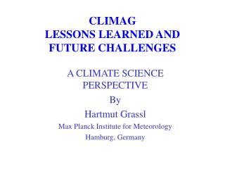 CLIMAG  LESSONS LEARNED AND FUTURE CHALLENGES