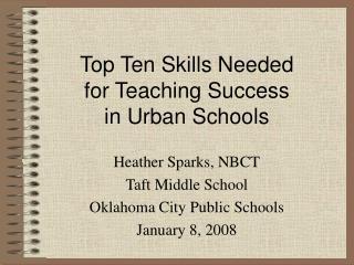 Top Ten Skills Needed  for Teaching Success  in Urban Schools