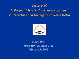 "Lecture 10 1: Project  "" Starter ""  activity, continued 2: Detectors and the Signal to Noise Ratio"