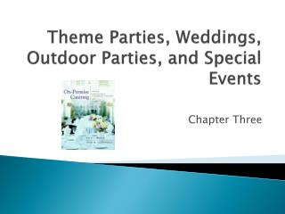 Theme Parties, Weddings, Outdoor Parties, and Special Events