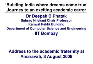 'Building India where dreams come true' Journey to an exciting academic carrer