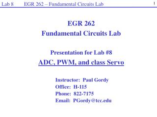 Instructor:  Paul Gordy Office:  H-115 Phone:  822-7175 Email:  PGordy@tcc