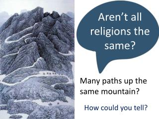 Aren�t all religions the same?