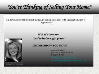 You're Thinking of Selling Your Home?