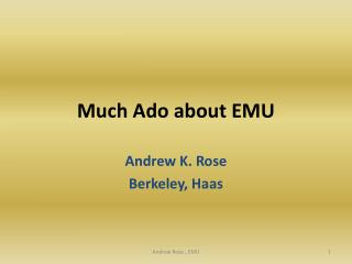 Much Ado about EMU