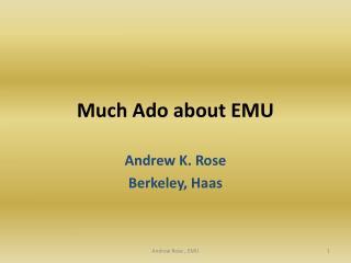 Much Ado about EMU