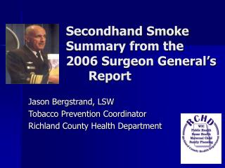 Secondhand Smoke 		Summary from the  		2006 Surgeon General's 			Report