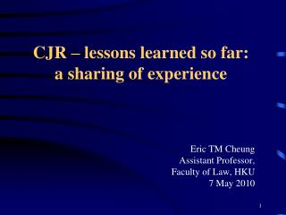CJR � lessons learned so far:  a sharing of experience