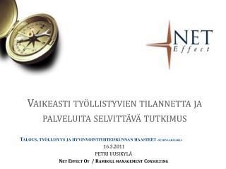 Talous , työllisyys ja hyvinvointiyhteiskunnan haasteet  -seminaarisarja  16.3.2011 PETRI UUSIKYLÄ