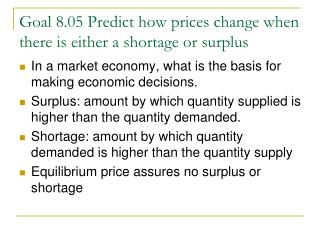 Goal 8.05 Predict how prices change when there is either a shortage or surplus