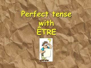 Perfect tense with  ÊTRE