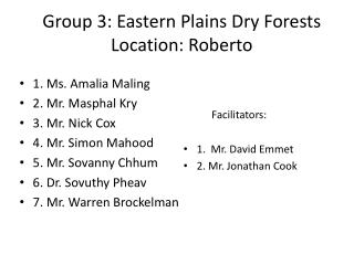 Group 3: Eastern Plains Dry Forests Location: Roberto