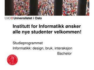 Institutt for Informatikk ønsker  alle nye  studenter velkommen!