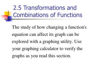 2.5 Transformations and Combinations of Functions