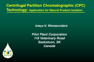 Centrifugal Partition Chromatographic CPC Technology: Application for Natural Product Isolation