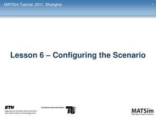 Lesson 6 – Configuring the Scenario
