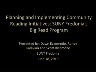 Planning and Implementing Community Reading Initiatives: SUNY Fredonia's  Big Read Program