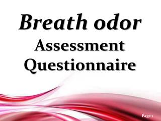 Breath odor  Assessment Questionnaire
