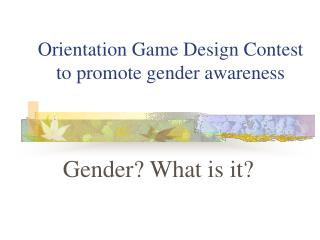 Orientation Game Design Contest to promote gender awareness
