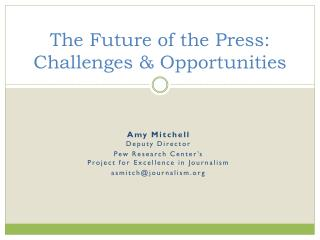 The Future of the Press: Challenges & Opportunities