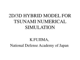2D/3D HYBRID MODEL FOR TSUNAMI NUMERICAL SIMULATION